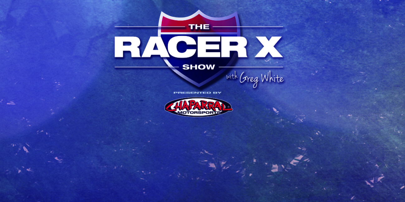 The Racer X Show: Episode 18
