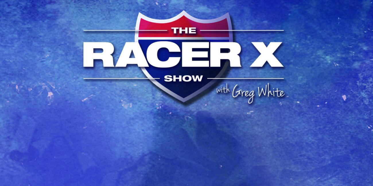 The Racer X Show: Episode 3